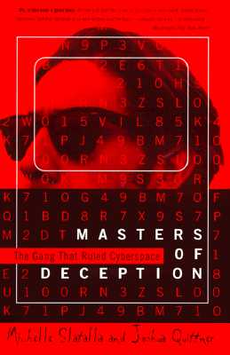 Masters of Deception By Slatalla, Michelle/ Quittner, Joshua