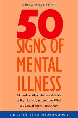 Fifty Signs of Mental Illness By Hicks, James Whitney, M.D.